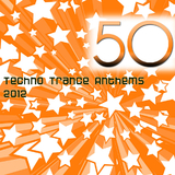 50 Techno Trance Anthems 2012 by Various Artists mp3 download