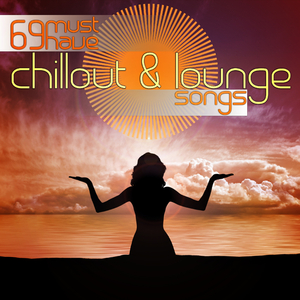 Various Artists - 69 Must Have Chillout And Lounge Songs (Future Sonic Media)