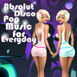 Absolut Disco Pop - Music for Everyday by Various Artists mp3 download