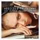 Various Artists Addicted to Techno - Hot Summer Techno Tracks