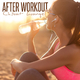 Various Artists - After Workout: Chillout Lounge