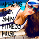 Various Artists - Amazing Ibiza Swim Fitness Music