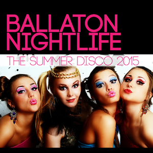 Various Artists - Ballaton Nightlife - The Summer Disco 2015 (Final House Rec. (Spain))