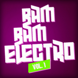 Bam Bam Electro, Vol. 1 by Various Artists mp3 download