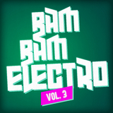 Bam Bam Electro, Vol. 3 by Various Artists mp3 download