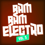 Bam Bam Electro, Vol. 5 by Various Artists mp3 download