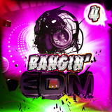 Bangin'' EDM 4 by Various Artists mp3 download