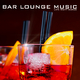 Various Artists - Bar Lounge Music: Late Night Songs