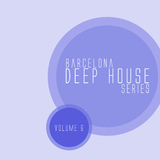 Barcelona Deep House Series, Vol. 06 by Various Artists mp3 download