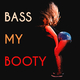 Various Artists Bass My Booty