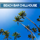 Various Artists - Beach Bar Chillhouse