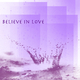 Various Artists Believe in Love