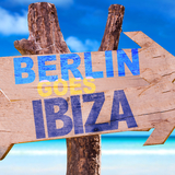 Berlin Goes Ibiza by Various Artists mp3 download