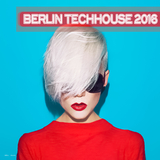 Berlin Techhouse 2016 by Various Artists mp3 download