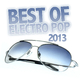 Various Artists Best of Electro Pop 2013