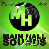 Best of Main Hall Sounds 2016 by Various Artists mp3 download