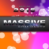 Best of Massive EDM Party 2015 by Various Artists mp3 download