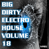 Big Dirty Electro House, Vol. 18 by Various Artists mp3 download