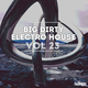 Various Artists - Big Dirty Electro House, Vol. 23