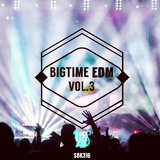 Bigtime EDM, Vol. 3 by Various Artists mp3 download