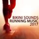 Various Artists - Bikini Sounds: Running Music 2017