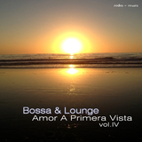 Bossa & Lounge Amor a Primera Vista, Vol.4 by Various Artists mp3 download