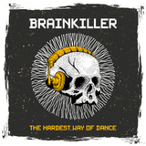Brainkiller: The Hardest Way of Dance by Various Artists mp3 download