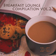 Various Artists - Breakfast Lounge Compilation, Vol. 2