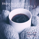 Various Artists Breakfast Lounge Compilation, Vol. 3