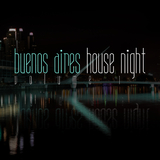 Buenos Aires House Night, Vol. 1 by Various Artists mp3 download