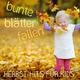 Various Artists Bunte Blätter fallen: Herbst Hits für Kids