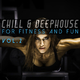 Various Artists - Chill & Deephouse for Fitness and Fun, Vol. 2