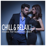 Chill & Relax 2: Music for Business Men by Various Artists mp3 download
