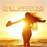Chill Variations: The Smooth Side of Dance by Various Artists mp3 download