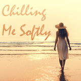 Chilling Me Softly by Various Artists mp3 download