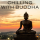 Various Artists - Chilling with Buddha