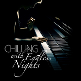 Chilling with Endless Nights by Various Artists mp3 download