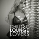 Various Artists Chillout Lounge Lovers