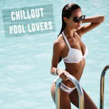 Chillout Pool Lovers by Various Artists mp3 download