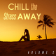 Various Artists - Chill the Stress Away, Vol. 2