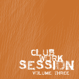 Club Work Session Vol.03 by Various Artists mp3 download