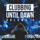 Various Artists - Clubbing Until Dawn, Vol. 1
