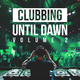 Various Artists - Clubbing Until Dawn, Vol. 2