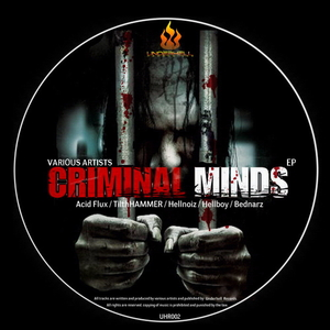 Various Artists - Criminal Minds Ep (Underhell Recordings)