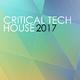 Various Artists - Critical Tech House 2017