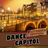 Dance Capitol: Amsterdam Edition by Various Artists mp3 download