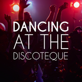 Dancing at the Discoteque by Various Artists mp3 download