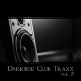 Darkside Club Traxx, Vol. 3 by Various Artists mp3 download