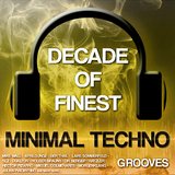 Decade of Finest Minimal-Techno Grooves by Various Artists mp3 download