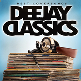 Deejay Classics - Best Coversongs by Various Artists mp3 download